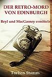 Der Retro-Mord von Edinburgh: Beyl und MacGarney ermitteln