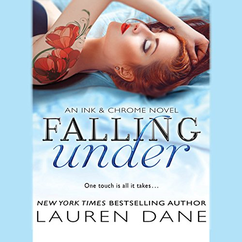 Falling Under     An Ink & Chrome Novel              By:                                                                                                                                 Lauren Dane                               Narrated by:                                                                                                                                 Sasha Dunbrooke                      Length: 9 hrs and 57 mins     105 ratings     Overall 4.4