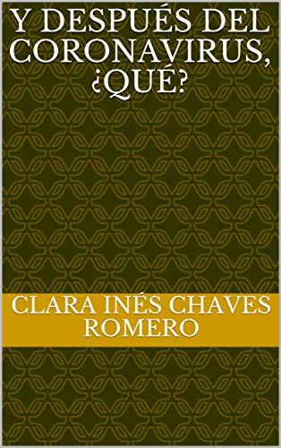 Y después del Coronavirus, ¿qué? (Spanish Edition)