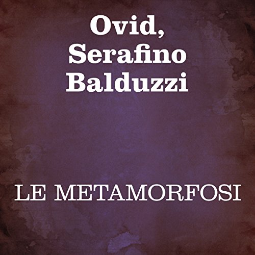 Le Metamorfosi [The Metamorphoses] audiobook cover art