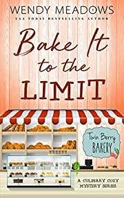 Bake It to the Limit: A Culinary Cozy Mystery Series (Twin Berry Bakery Book 1)
