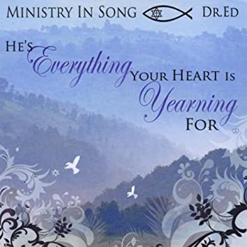 He's Everything Your Heart Is Yearning For