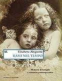 rami nel tempo: memorie di famiglia e romanzo contemporaneo