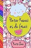 Pintar kawaii es de guaii: Libro para colorear- niños y adultos...