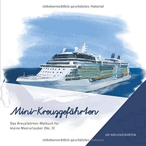 Mini-Kreuzgefährten - Das Kreuzfahrten-Malbuch für kleine Meerurlauber (No. 3)