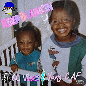 Keep Bouncin' (feat. Yung CAF)