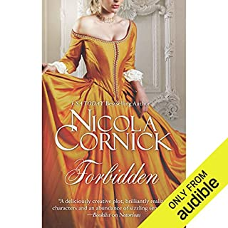 Forbidden                   By:                                                                                                                                 Nicola Cornick                               Narrated by:                                                                                                                                 Mandy Williams                      Length: 10 hrs and 35 mins     69 ratings     Overall 4.0