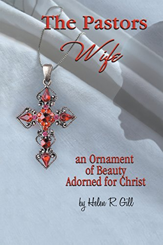 The Pastors Wife, an Ornament of Beauty Adorned for Christ: An Ornament of Beauty Adorned for Christ (English Edition)