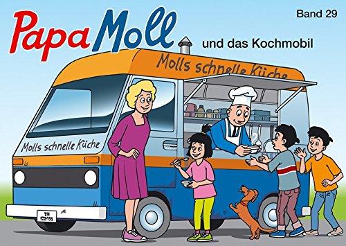 Papa Moll und das Kochmobil: Band 29