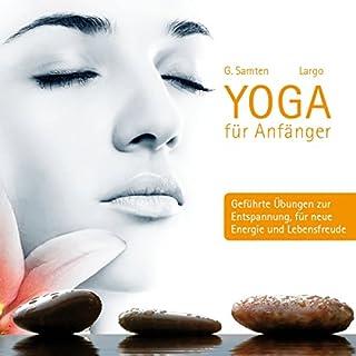 Yoga für Anfänger: Geführte Übungen zur Entspannung, für neue Energie und Lebensfreude Titelbild