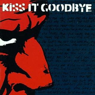 kiss it goodbye she loves me