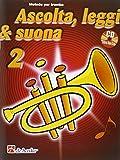 Ascolta, leggi & suona. Per la Scuola media. Con CD Audio. Metodo per tromba (Vol. 2)
