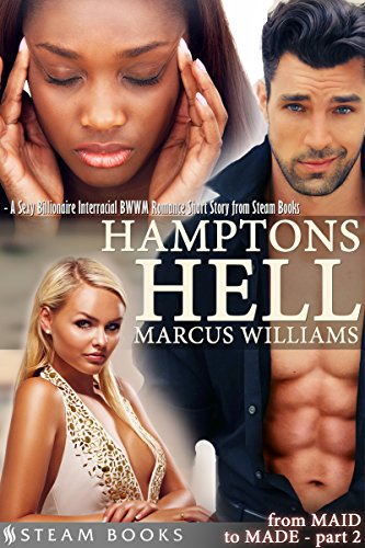 Hamptons Hell - A Sexy Billionaire Interracial BWWM Romance Short Story from Steam Books (From MAID to MADE Book 2) (English Edition)