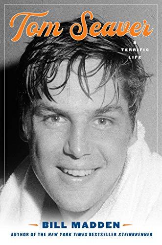 Tom Seaver: A Terrific Life (English Edition)