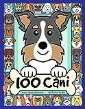 100 Cani Libro da Colorare: Libro da colorare per bambini con 100 razze di cani da colorare