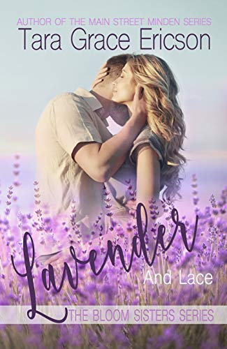 Lavender and Lace: A Contemporary Christian Romance (Bloom Sisters Book 4) by [Tara Grace Ericson]