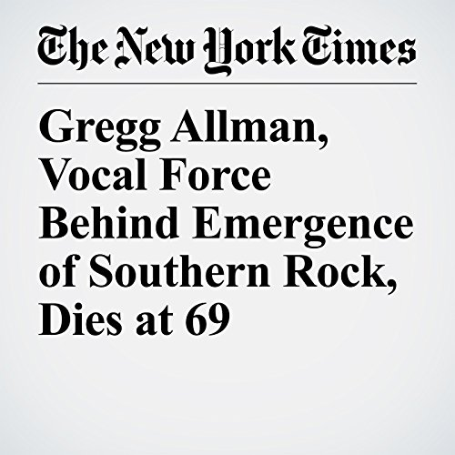 Gregg Allman, Vocal Force Behind Emergence of Southern Rock, Dies at 69 copertina