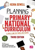 Planning the Primary National Curriculum: A complete guide for trainees and teachers (Ready to Teach) (English Edition)