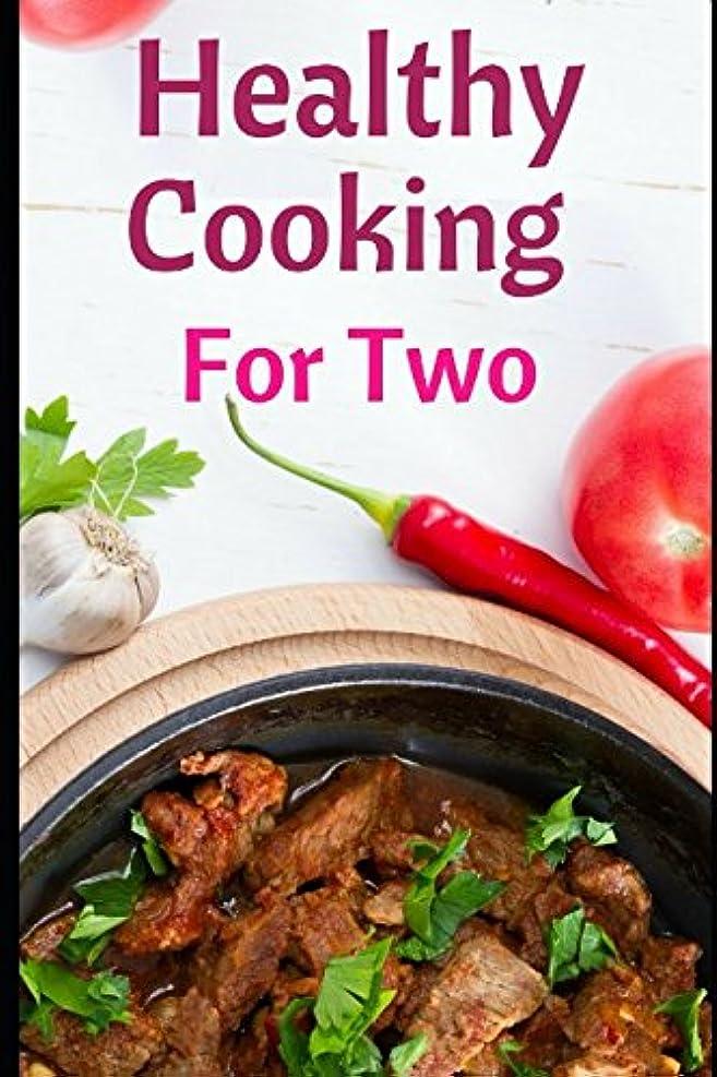ポータートランク全体にHealthy Cooking For Two: Healthy And Delicious Recipes For Two Recipes
