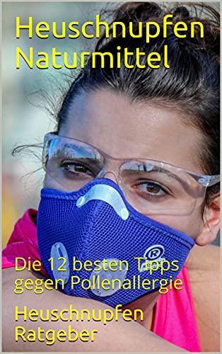 Heuschnupfen Naturmittel: Die 12 besten Tipps gegen Pollenallergie