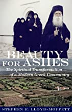 Beauty for Ashes: The Spiritual Transformation of a Modern Greek Community