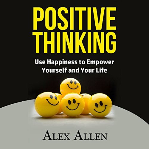 Positive Thinking     Use Happiness to Empower Yourself and Your Life              By:                                                                                                                                 Alex Allen                               Narrated by:                                                                                                                                 Charles Orlik                      Length: 43 mins     1 rating     Overall 4.0