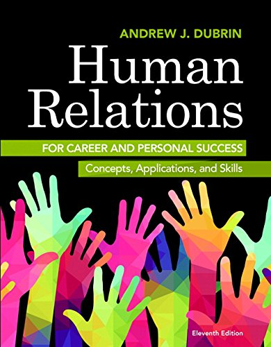 Compare Textbook Prices for Human Relations for Career and Personal Success: Concepts, Applications, and Skills 11 Edition ISBN 9780134130408 by DuBrin, Andrew J.