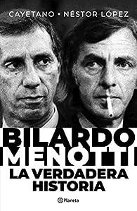 Bilardo-Menotti: La verdadera historia par Néstor López