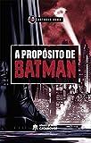 A propósito de Batman...