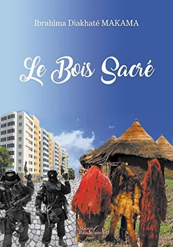 Le Bois Sacré (French Edition)