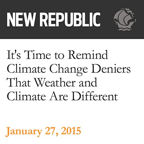 It's Time to Remind Climate Change Deniers That Weather and Climate Are Different audiobook cover art