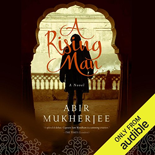 A Rising Man                   By:                                                                                                                                 Abir Mukherjee                               Narrated by:                                                                                                                                 Malk Williams                      Length: 11 hrs and 37 mins     276 ratings     Overall 4.3