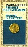 Pensees pour moi-meme. manuel d'epictete - Garnier Flammarion/Poche