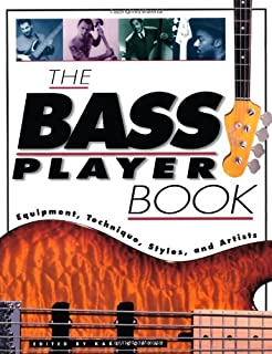 The Bass Player Book: Equipment, Technique, Styles, and Artists