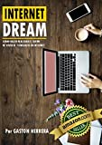 Internet Dream: Como hacer realidad el sueño de vivir de tu negocio en internet