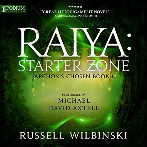 Raiya: Starter Zone     Archon's Chosen, Book 1              By:                                                                                                                                 Russell Wilbinski                               Narrated by:                                                                                                                                 Michael David Axtell                      Length: 10 hrs and 44 mins     181 ratings     Overall 4.6