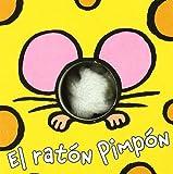 El ratón Pimpón (Castellano - A PARTIR DE 0 AÑOS - MANIPULATIVOS (LIBROS PARA TOCAR Y JUGAR), POP-UPS - Librodedos)