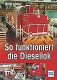 So funktioniert die Diesellok - Stefan Alkofer