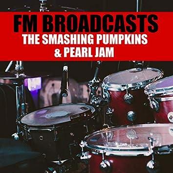 FM Broadcasts The Smashing Pumpkins & Pearl Jam
