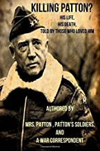 By Patton's Wife and Soldiers Killing Patton?: The