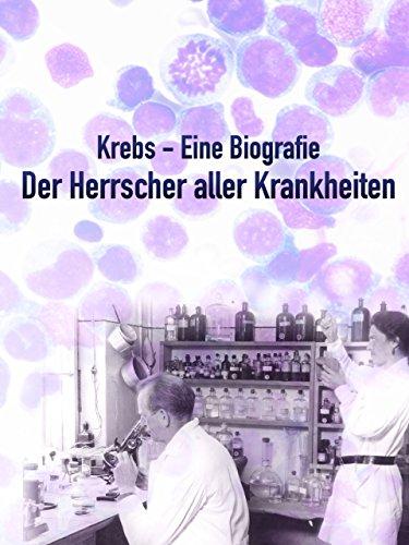 Krebs - Eine Biografie: Der Herrscher aller Krankheiten