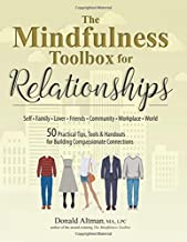 The Mindfulness Toolbox for Relationships: 50 Practical Tips, Tools & Handouts for Building Compassionate Connections