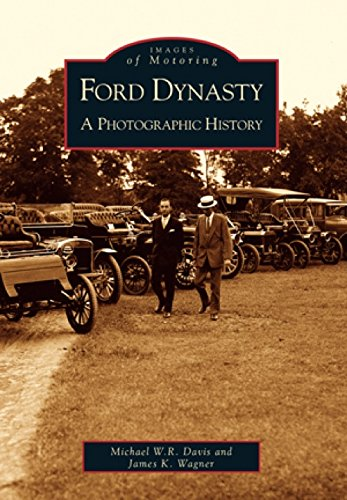 Ford Dynasty: A Photographic History (Images of Motoring)