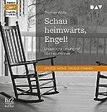 Schau heimwärts, Engel! Eine Geschichte vom begrabenen Leben: Ungekürzte Lesung mit Matthias Ponnier (2 mp3-CDs)