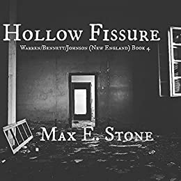 Hollow Fissure (Warren/Bennett/Johnson (New England) Book 4) by [Max E. Stone]
