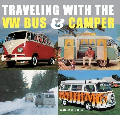 TRAVELLING WITH THE VW BUS AND CAMPER