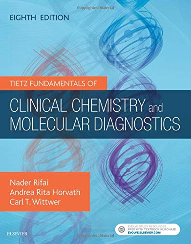 Compare Textbook Prices for Tietz Fundamentals of Clinical Chemistry and Molecular Diagnostics 8 Edition ISBN 9780323530446 by Rifai PhD, Nader