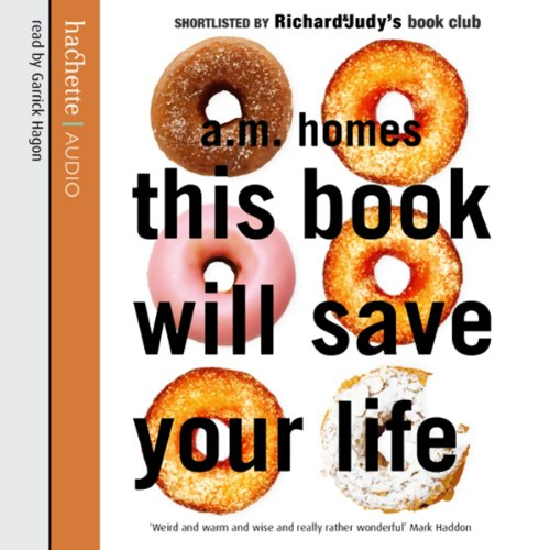 This Book Will Save Your Life                   By:                                                                                                                                 A. M. Homes                               Narrated by:                                                                                                                                 Garrick Hagon                      Length: 6 hrs and 24 mins     1 rating     Overall 3.0