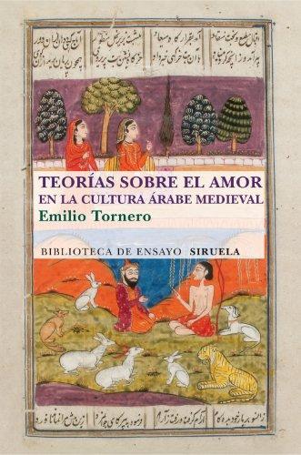 Teorías sobre el amor en el mundo árabe medieval: 81 (Biblioteca de Ensayo / Serie mayor)