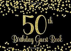 50th Birthday Guest Book: Gold on Black Birthday Party Guest Book for 50th Birthday Parties